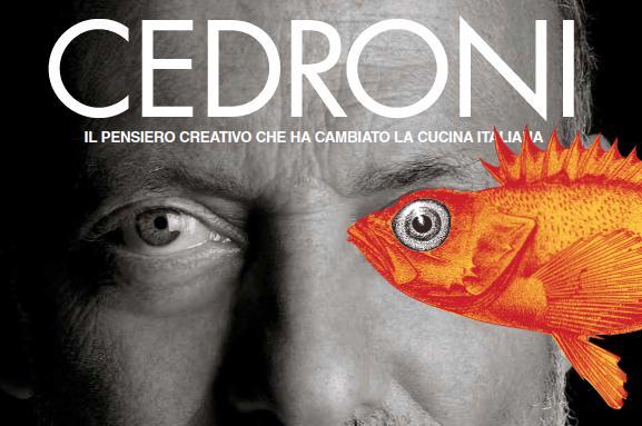Un'immagine tratta dalla copertina di Cedroni, il pensiero creativo che ha cambiato la cucina italiana, da oggi in vendita in libreria e online,clicca qui
