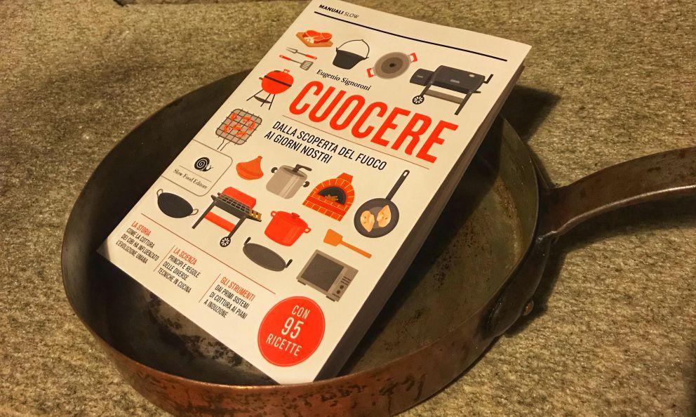 Cuocere: in un libro, un viaggio dalla scoperta del fuoco ai giorni nostri