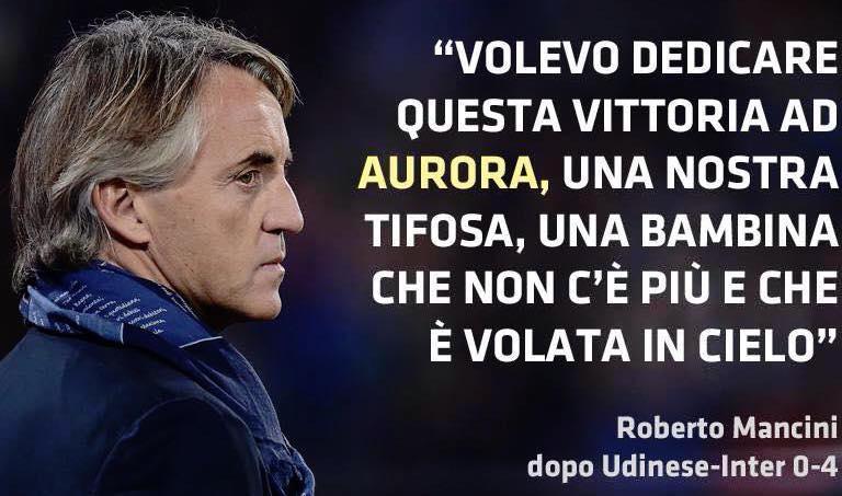 """Aurora Baglieri era una gran tifosa nerazzurra. Così l'allenatore dell'Inter, Roberto Mancini, aveva voluto ricordarla, dopo la partita contro l'Udinese:""""Volevo dedicare questa vittoria ad Aurora, una nostra tifosa. Una bambina che non c'è più ed è volata in cielo"""""""