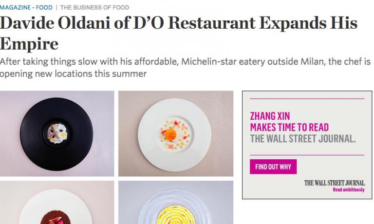 Il titolo del servizio pubblicato sul Wall Street Journal del 30 marzo scorso: Davide Oldani del ristorante D'O espande il suo impero. Il nuovo D'O, rivela l'autore Jay Cheshes,�aprir� a Cornaredo entro l'estate