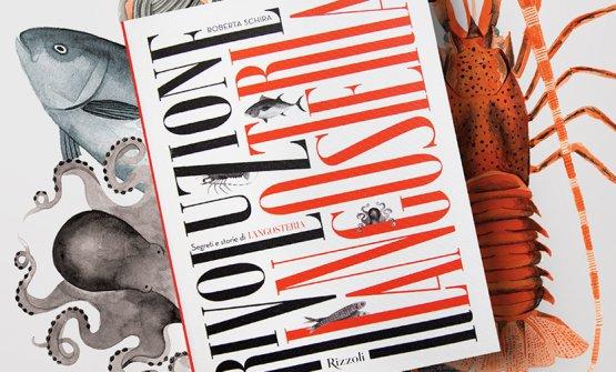 Rivoluzione Langosteria è libro scritto da Roberta Schira ed edito da Rizzoli che racconta i primi 10 anni di storia del progetto imprenditoriale di Enrico Buonocore