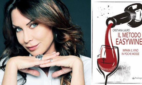 """Cristiana Lauro e la copertina di """"Il Metodo Easywine.Imparail vino in poche mosse"""", edizioniPendragon, 12 euro (10,20 eurose acquistato online)"""