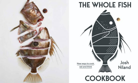 The cover of The Whole Fish Cookbook, the book from Niland in which he explains his techniques