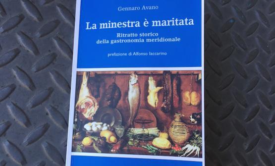 La copertina di La minestra è maritata. Ritratto storico della gastronomia meridionale di Gennaro Avano, prefazione di Alfonso Iaccarino(Effepi Libri, 240 pagine, 13,30 euro se acquistato online)