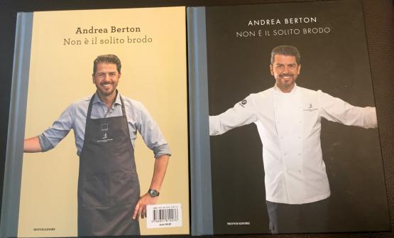 Non è il solito brodo, il primo libro (con due copertine) di Andrea Berton, chef del ristorante Berton di Milano, una stella Michelin. L'editore è Mondadori e il costo 35 euro (29,75 euro se acquistato online)