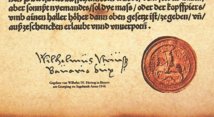 La firma di Guglielmo IV di Baviera in calce alReinheitsgebot (Editto della Purezza), ossia il decreto che stabilì il metodo canonico di produzione della birra. Era il 23 aprile 1516, esattamente 500 anni fa, domani