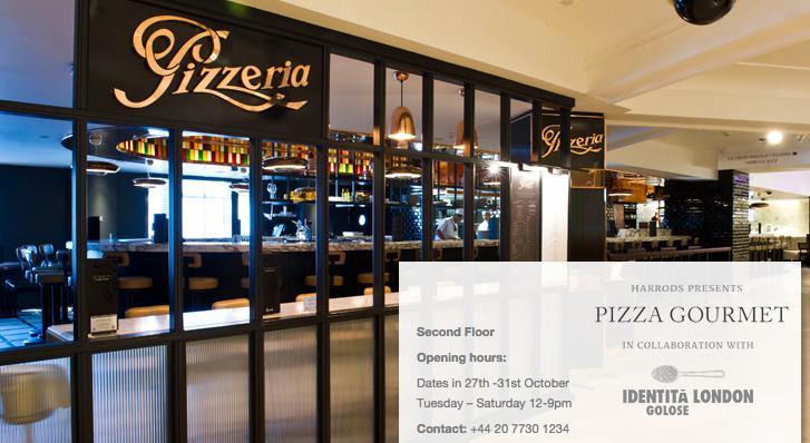 Dal sito di Harrods, l'annuncio di Pizza Gourmet, in collaboration with Identità Golose London. Appuntamento da martedì 27 a sabato 31 ottobre, ovviamente a Londra