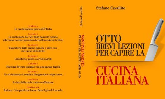 Copertina e quarta di copertina di Otto brevi lezioni per capire la cucina italiana di Stefano Cavallito. Lo pubblica EDT, esce il 14 giugno e si acquista online a 12 euro