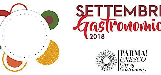 Settembre sarà un mese speciale a Parma: tante le iniziative golose (e culturali) all'interno del cartellone di Settembre Gastronomico