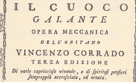 La copertina del libro più famoso scritto, nel 1773, da Vincenzo Corrado. A cui il centro di cultura gastronomica Altopalato ha dedicato una cena. In cucinaAlessandro ProcopiodelD'O, con l'aiuto diMarco MarinieStefano Mazzino