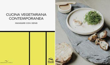 Mangiare con i sensi: il libro di Altatto, Cucina vegetariana contemporanea