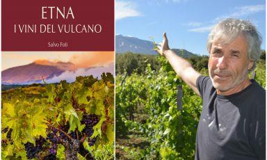 Come si fa senza a Muntagna? Ossia i vini per Salvo Foti, alle pendici dell'Etna