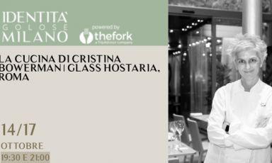 Appuntamento con Cristina Bowerman a Identità Golose Milano, primo hub internazionale della gastronomia, dal 14 al 17 ottobre, per info e prontazioni clicca qui. Ma la chef sarà anche tra i protagonisti del congresso Identità Milano, dal 24 al 26 ottobre. PER ISCRIVERSI A IDENTITÀ GOLOSE2020, CLICCA QUI E SEGUI LE ISTRUZIONI