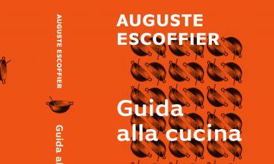 """Lacopertina del recentissimo""""Guida alla cucina"""", edizione italiana de La Guide Culinaire di Auguste Escoffier(Giunti editore,1.152 pagine, 24 euro, acquista online)"""