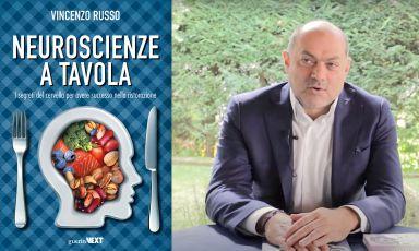 """La copertina del libro """"Neuroscienze a tavola"""" (Guerini Next, 256 pagine, 27.50 euro, acquista online) e il suo autore, il docenteVincenzo Russo"""