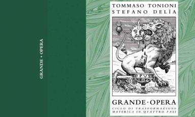 La copertina di Grande Opera - Ciclo di trasformazione materica in quattro fasi, il libro scritto dallo chef Tommaso Tonioni, le foto sono di Stefano Delìa